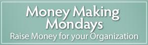 Money Making Mondays