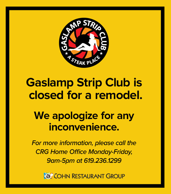Gaslamp Strip Club is temporarily closed for remodel